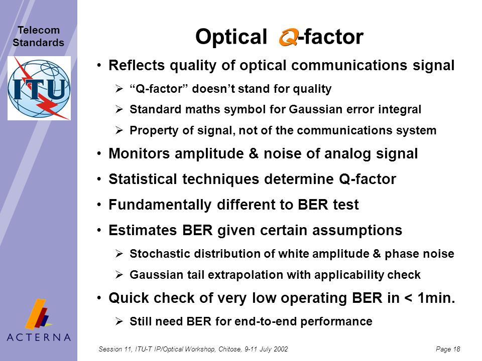 Optical -factor Reflects quality of optical communications signal