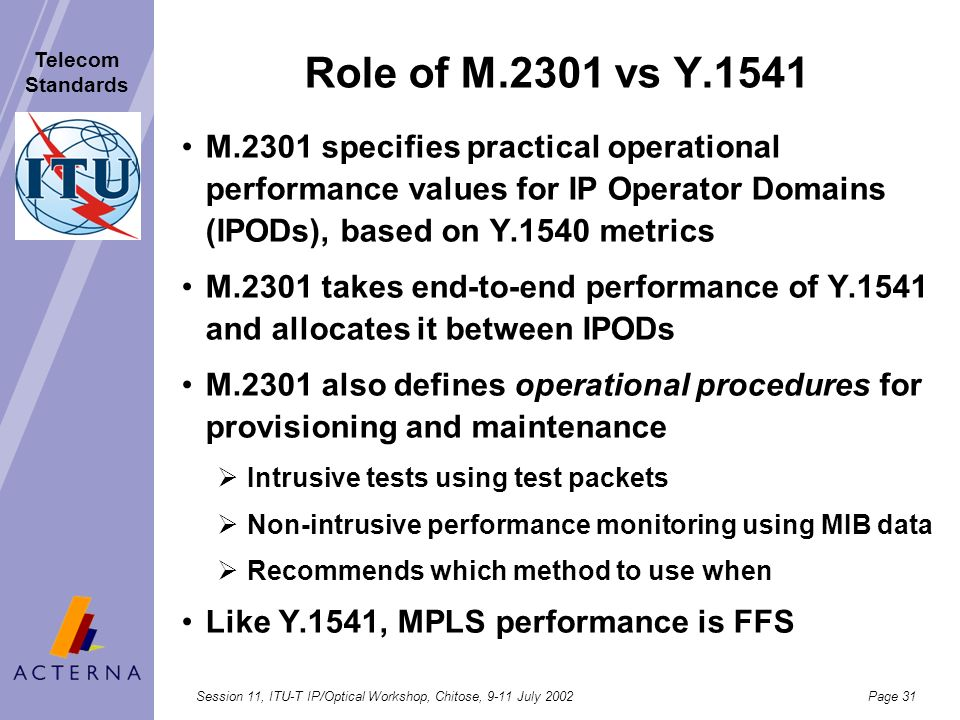 Role of M.2301 vs Y.1541 M.2301 specifies practical operational performance values for IP Operator Domains (IPODs), based on Y.1540 metrics.
