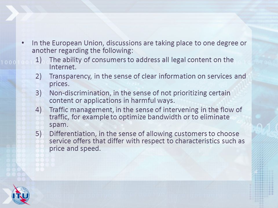 In the European Union, discussions are taking place to one degree or another regarding the following: