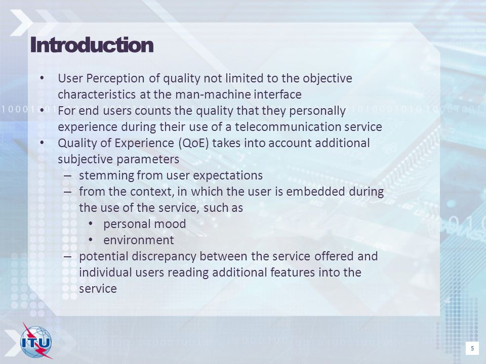 IntroductionUser Perception of quality not limited to the objective characteristics at the man-machine interface.