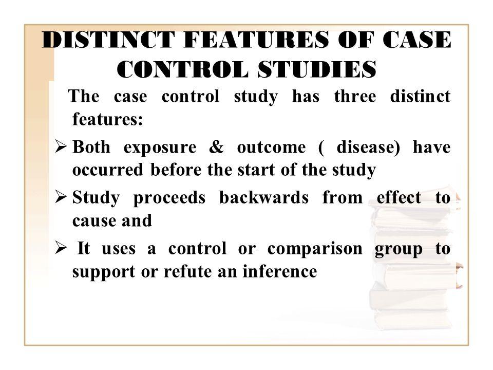 case control and cohort studies ppt video online  distinct features of case control studies