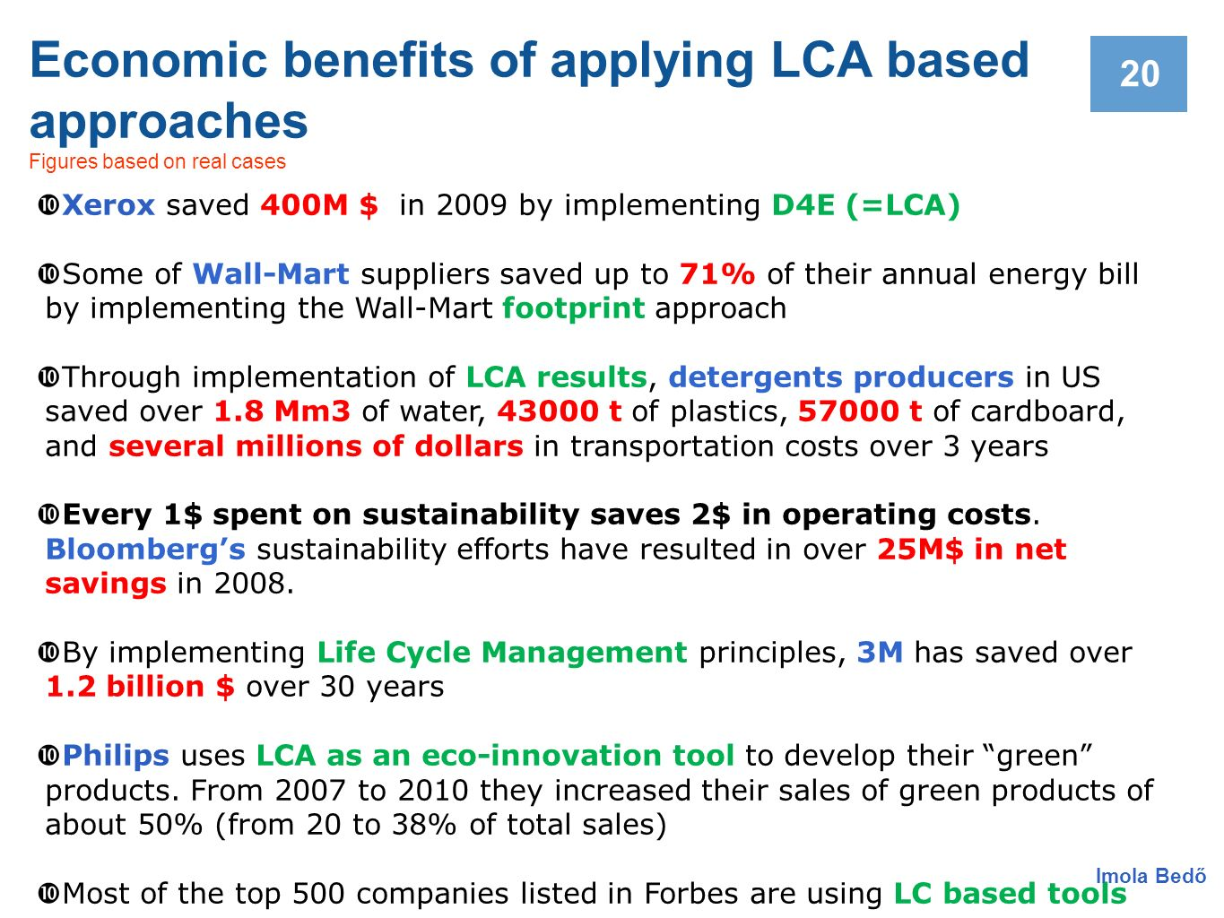 Economic benefits of applying LCA based approaches Figures based on real cases