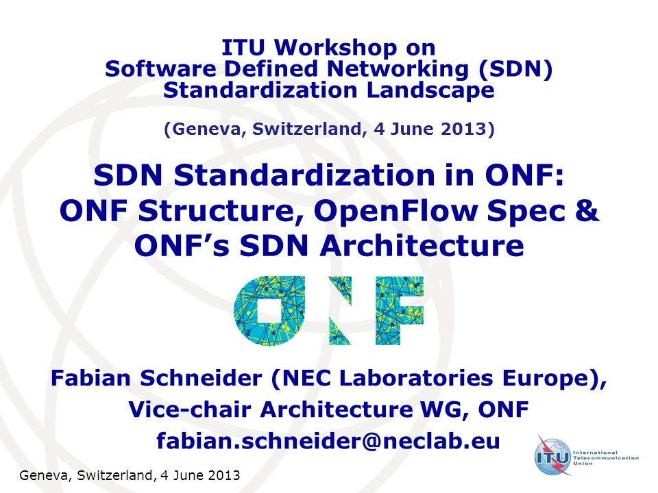 ITU Workshop on Software Defined Networking (SDN) Standardization Landscape. (Geneva, Switzerland, 4 June 2013)