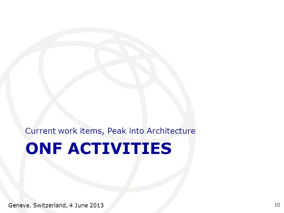 ONF AcTIVITIES Current work items, Peak into Architecture