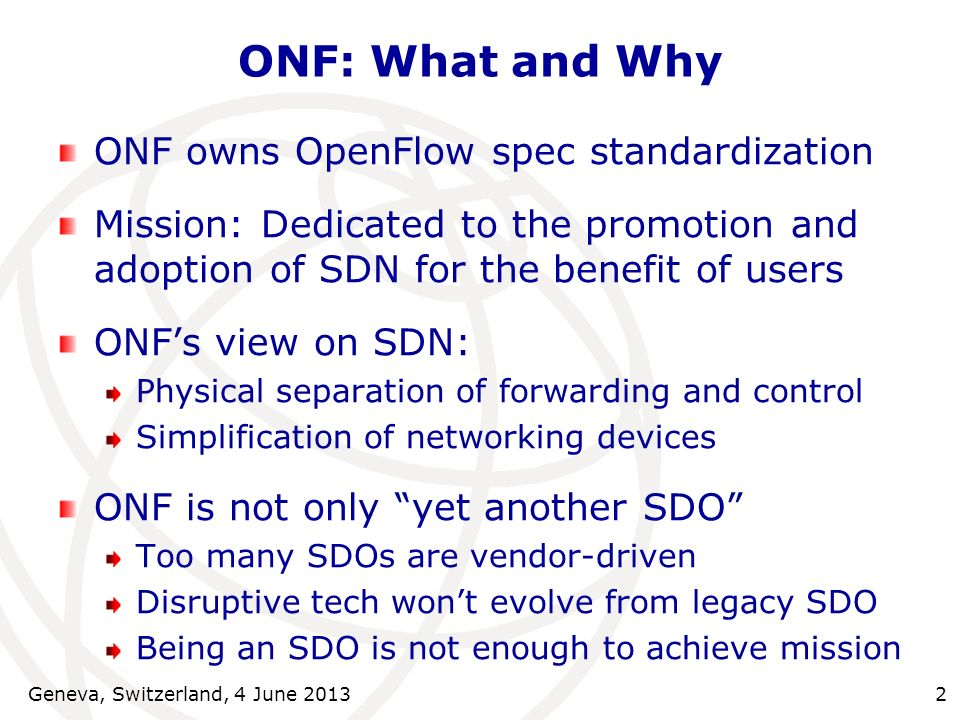 ONF: What and Why ONF owns OpenFlow spec standardization