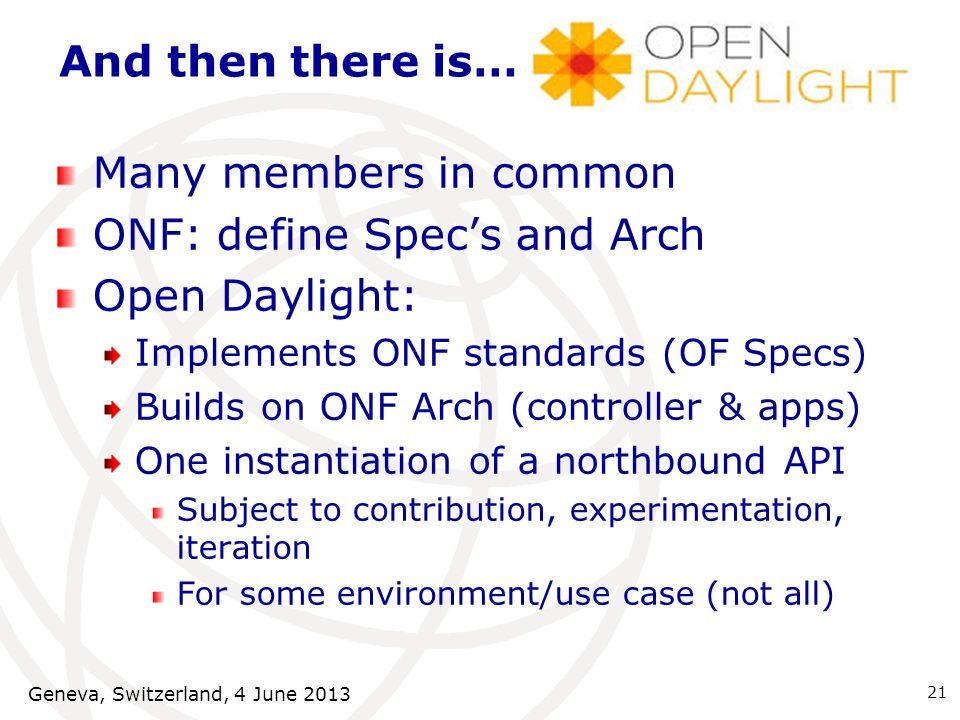 ONF: define Spec's and Arch Open Daylight: