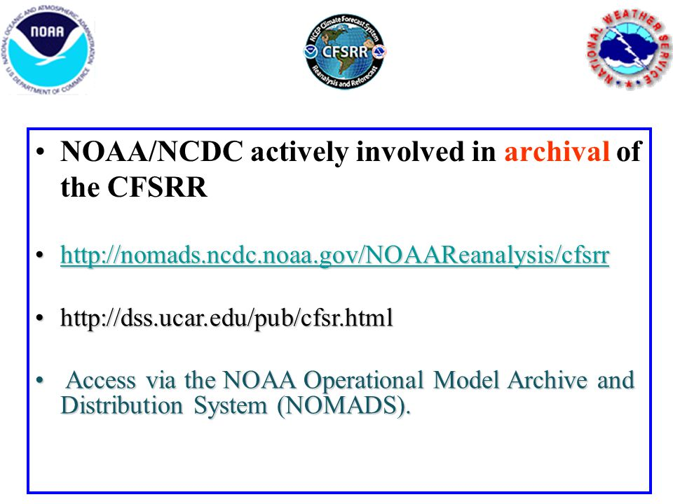 NOAA/NCDC actively involved in archival of the CFSRR