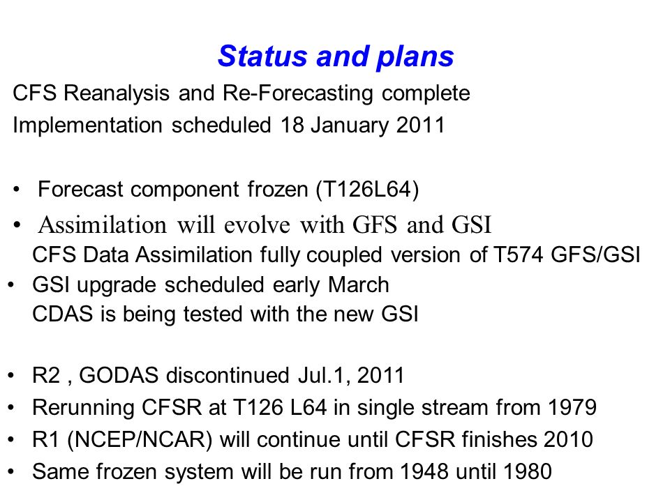 Status and plans Assimilation will evolve with GFS and GSI