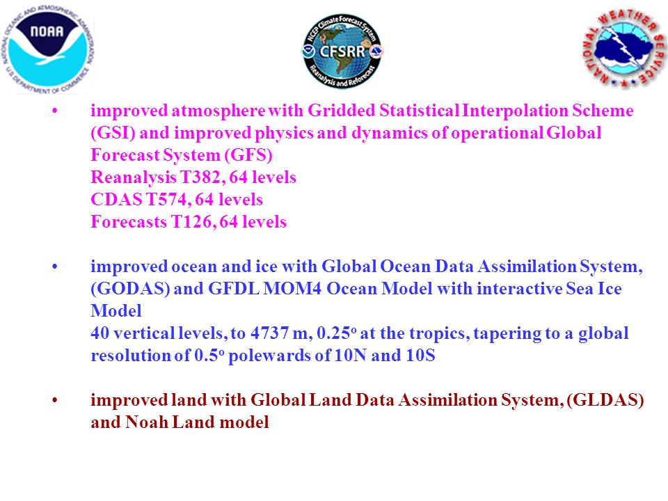 improved atmosphere with Gridded Statistical Interpolation Scheme (GSI) and improved physics and dynamics of operational Global Forecast System (GFS)
