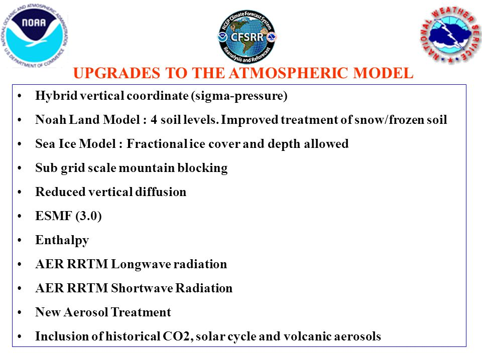 UPGRADES TO THE ATMOSPHERIC MODEL