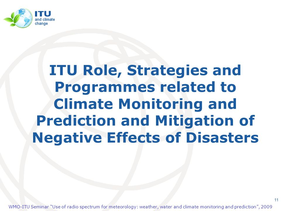 ITU Role, Strategies and Programmes related to Climate Monitoring and Prediction and Mitigation of Negative Effects of Disasters