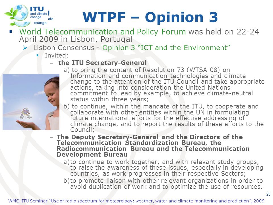 WTPF – Opinion 3 World Telecommunication and Policy Forum was held on 22-24 April 2009 in Lisbon, Portugal.