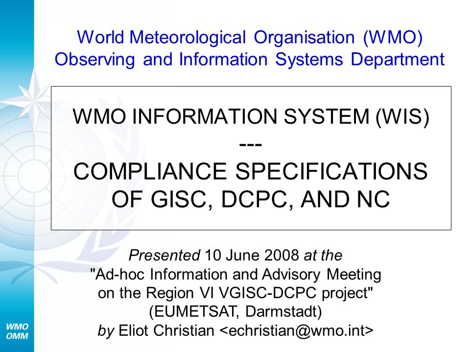 World Meteorological Organisation (WMO) Observing and Information Systems Department