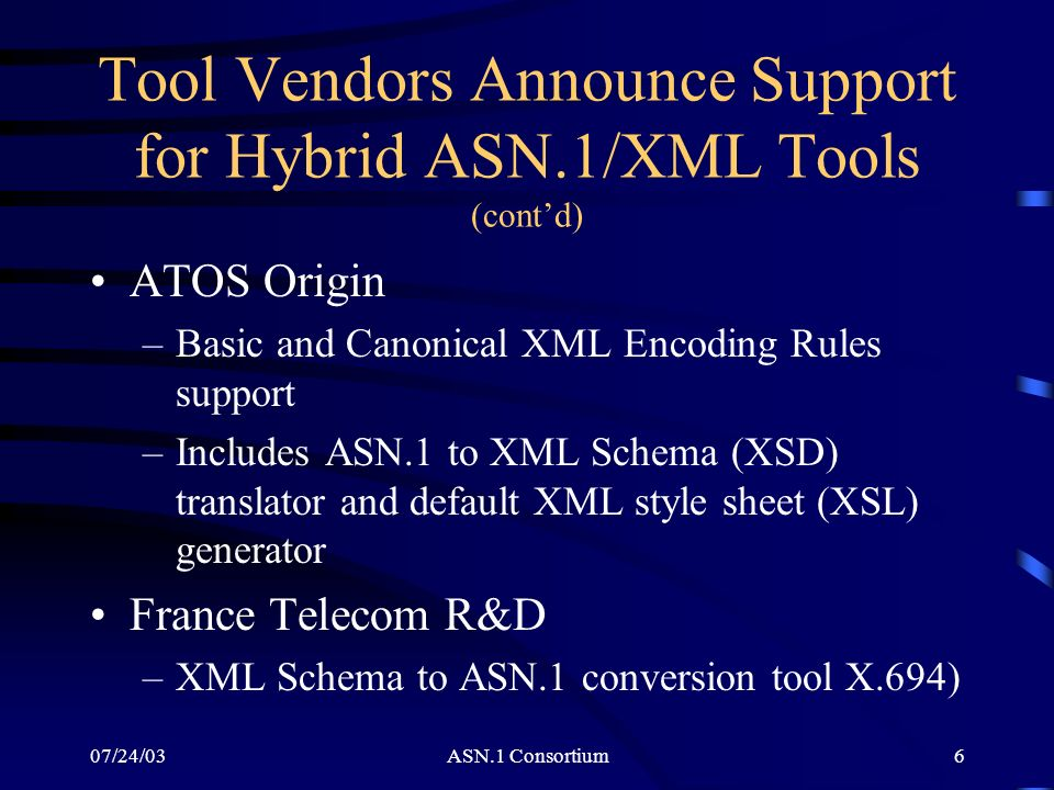 Tool Vendors Announce Support for Hybrid ASN.1/XML Tools (cont'd)