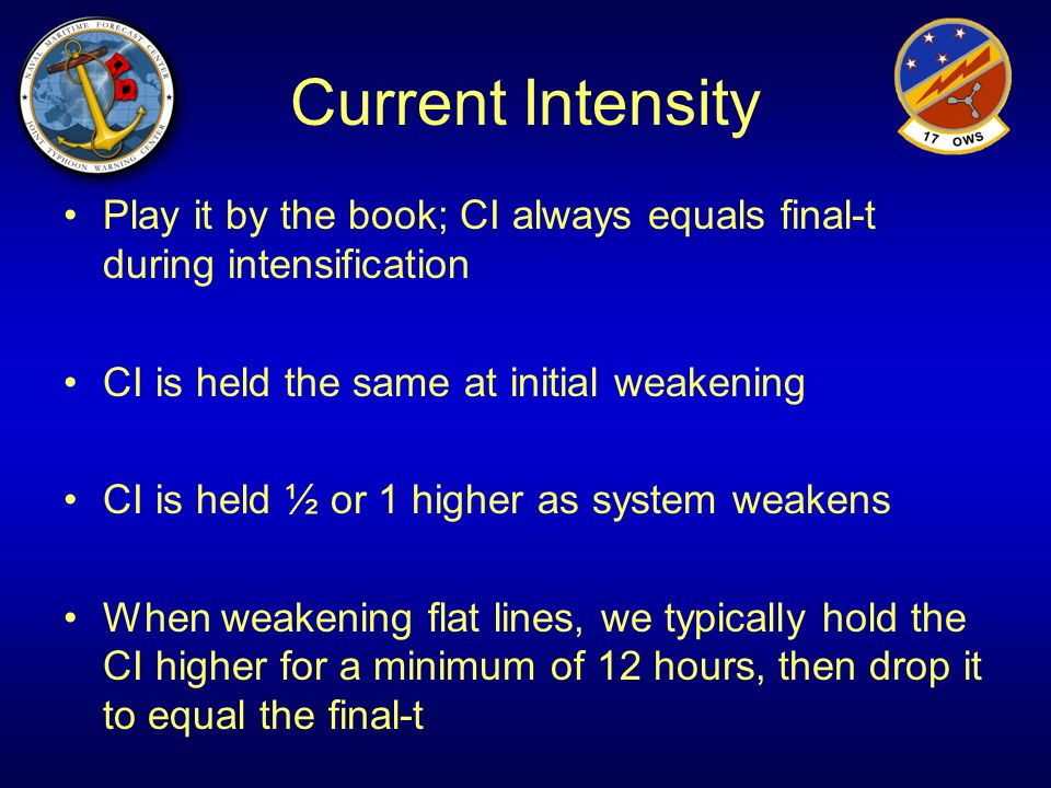 Current Intensity Play it by the book; CI always equals final-t during intensification. CI is held the same at initial weakening.