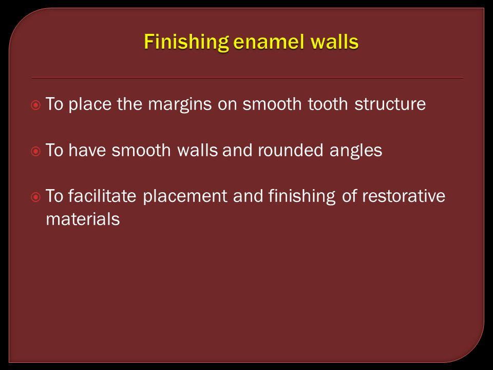 Finishing enamel walls