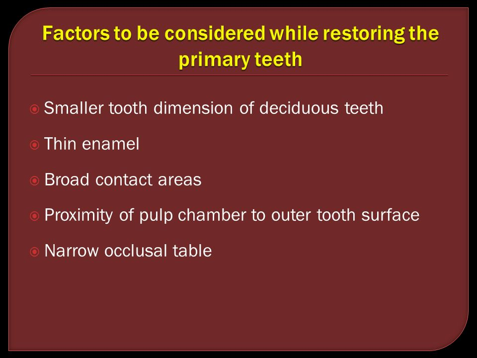 Factors to be considered while restoring the primary teeth