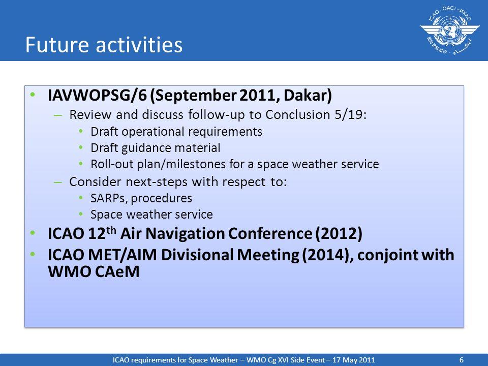 Future activities IAVWOPSG/6 (September 2011, Dakar)
