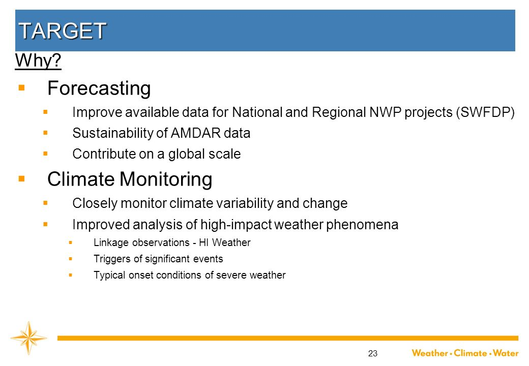 TARGET Forecasting Climate Monitoring Why