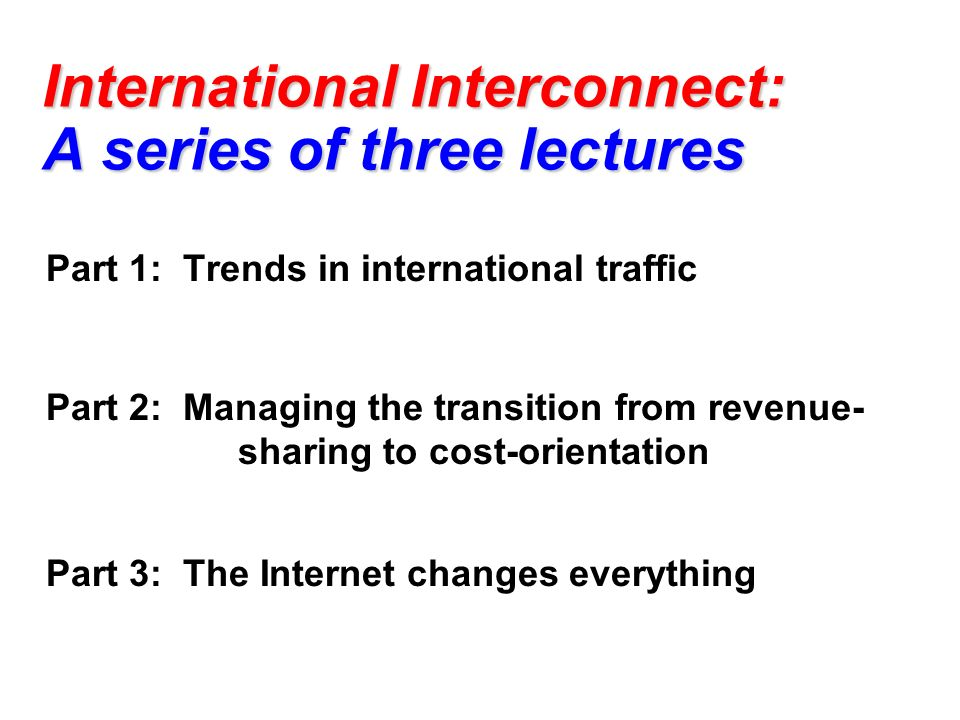 International Interconnect: A series of three lectures