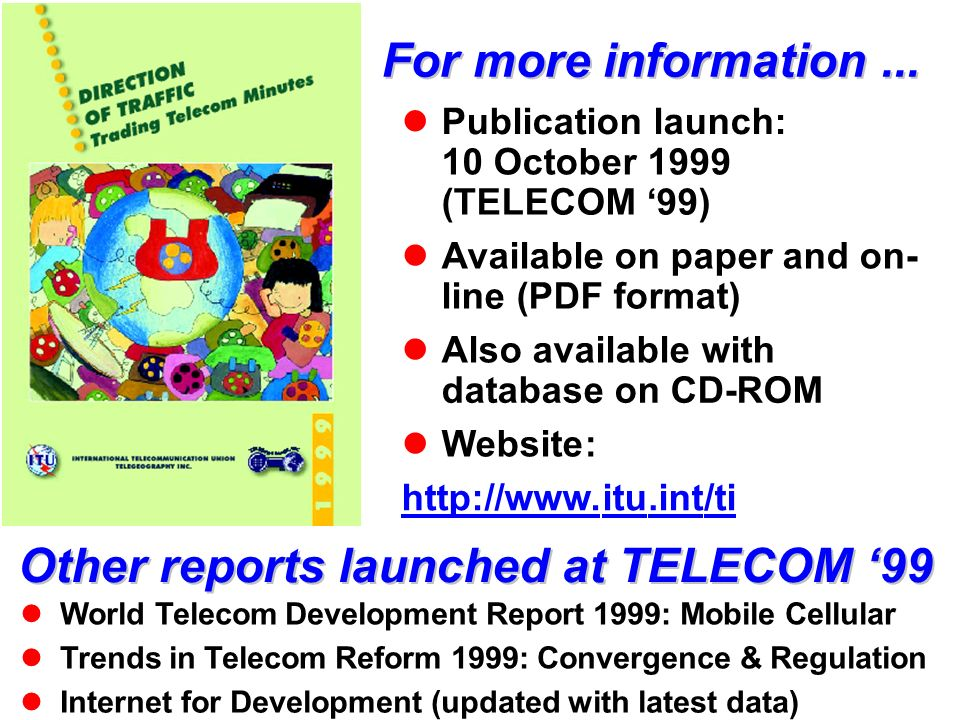 Other reports launched at TELECOM '99