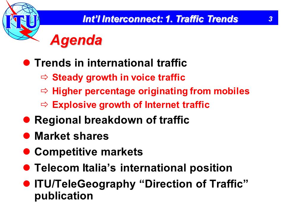 Agenda Trends in international traffic Regional breakdown of traffic