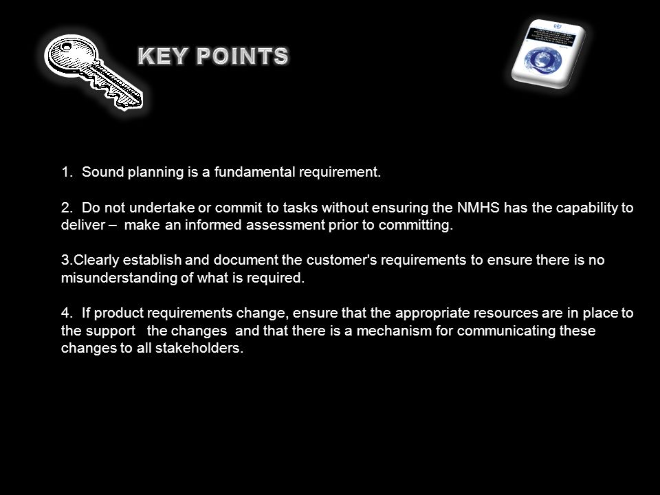 KEY POINTS 1. Sound planning is a fundamental requirement.