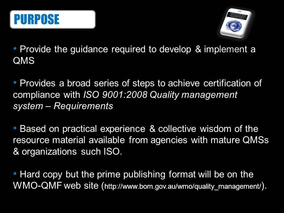 PURPOSE Provide the guidance required to develop & implement a QMS