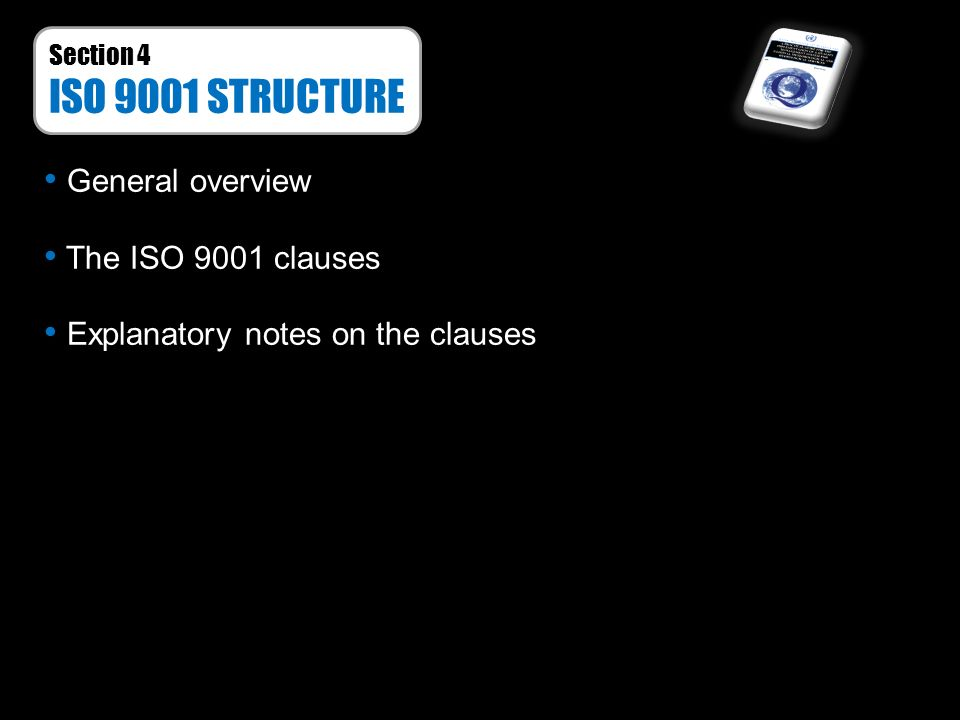 ISO 9001 STRUCTURE General overview The ISO 9001 clauses