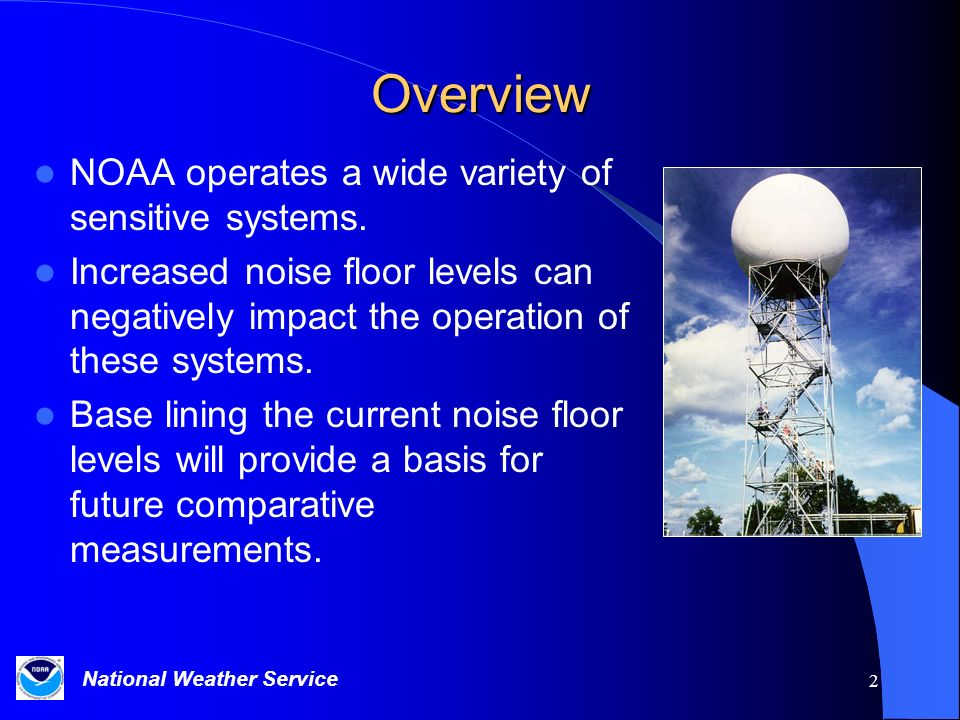 Overview NOAA operates a wide variety of sensitive systems.