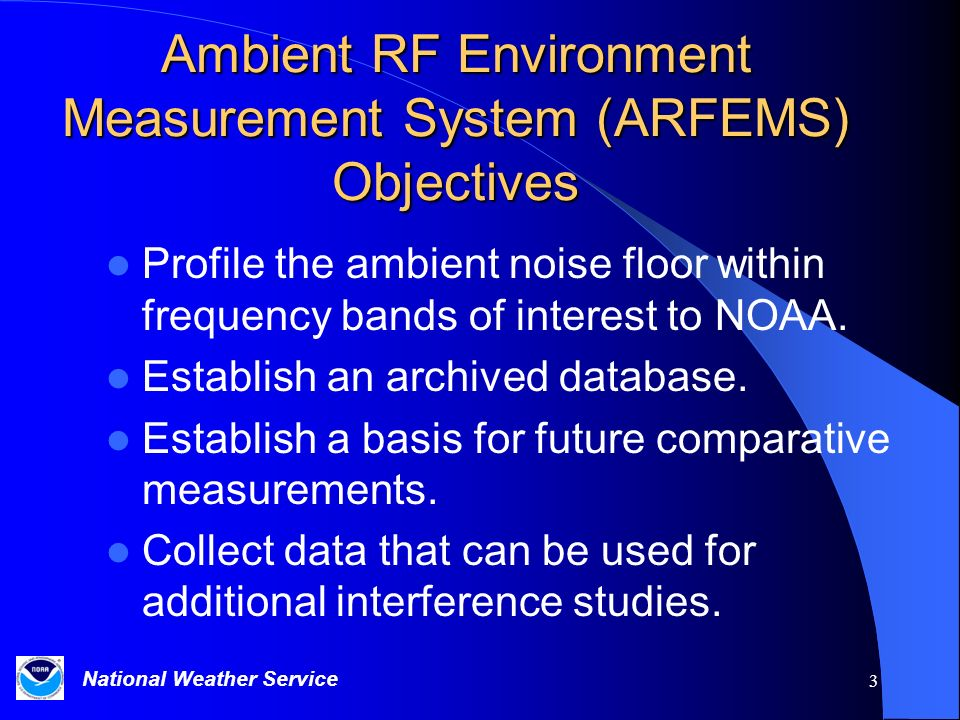 Ambient RF Environment Measurement System (ARFEMS) Objectives