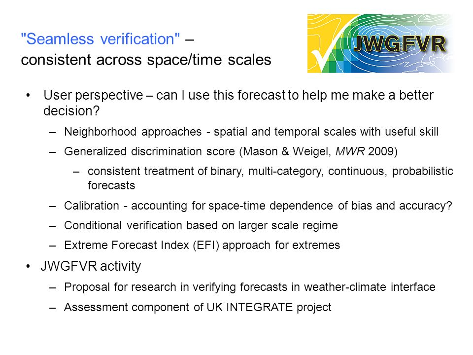 Seamless verification – consistent across space/time scales