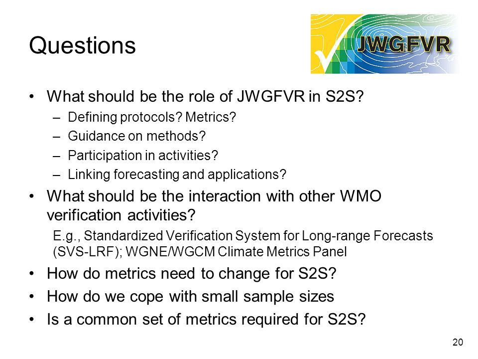 Questions What should be the role of JWGFVR in S2S