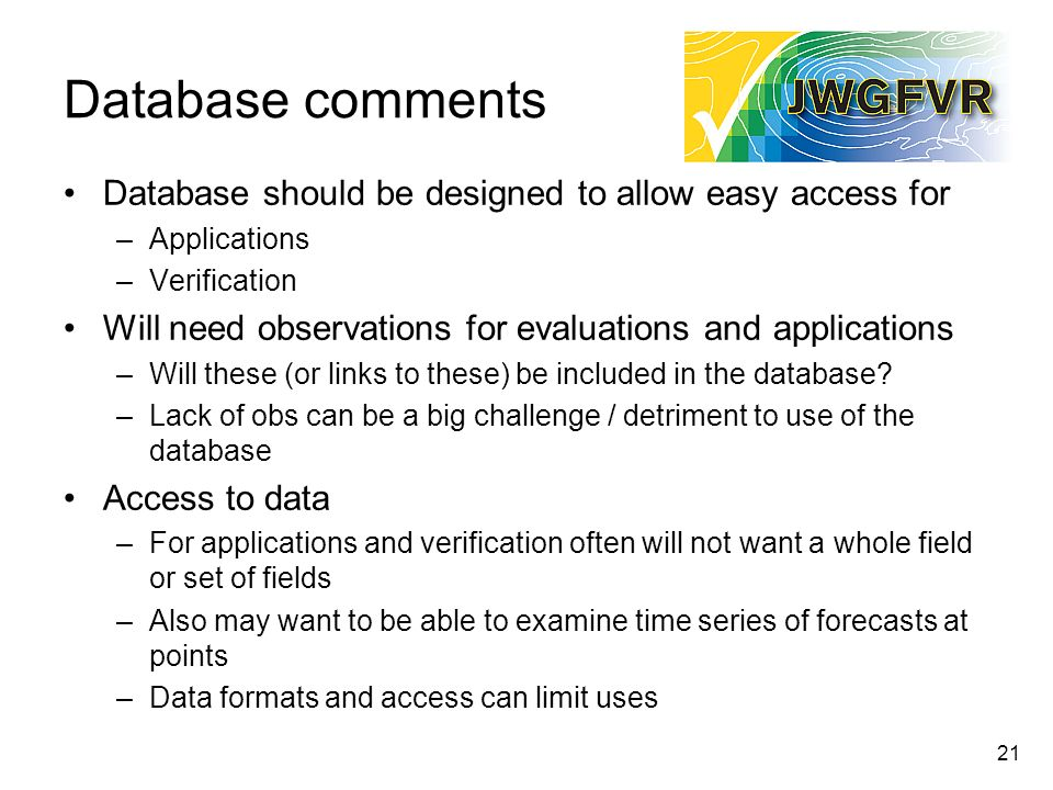 Database comments Database should be designed to allow easy access for