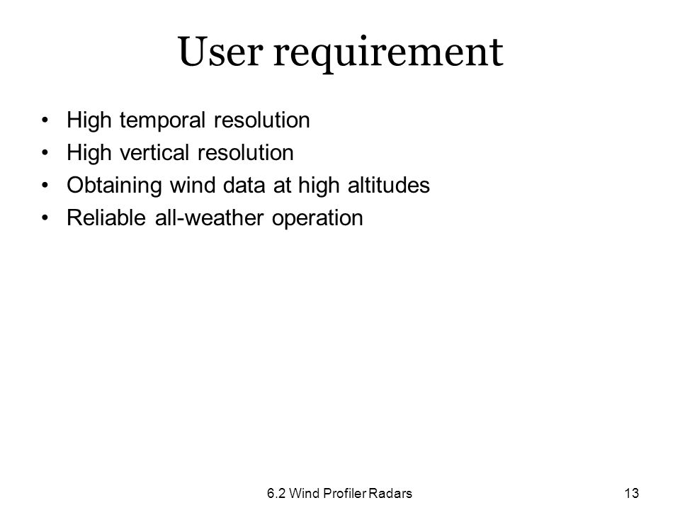 User requirement High temporal resolution High vertical resolution