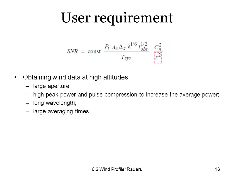 User requirement Obtaining wind data at high altitudes large aperture;