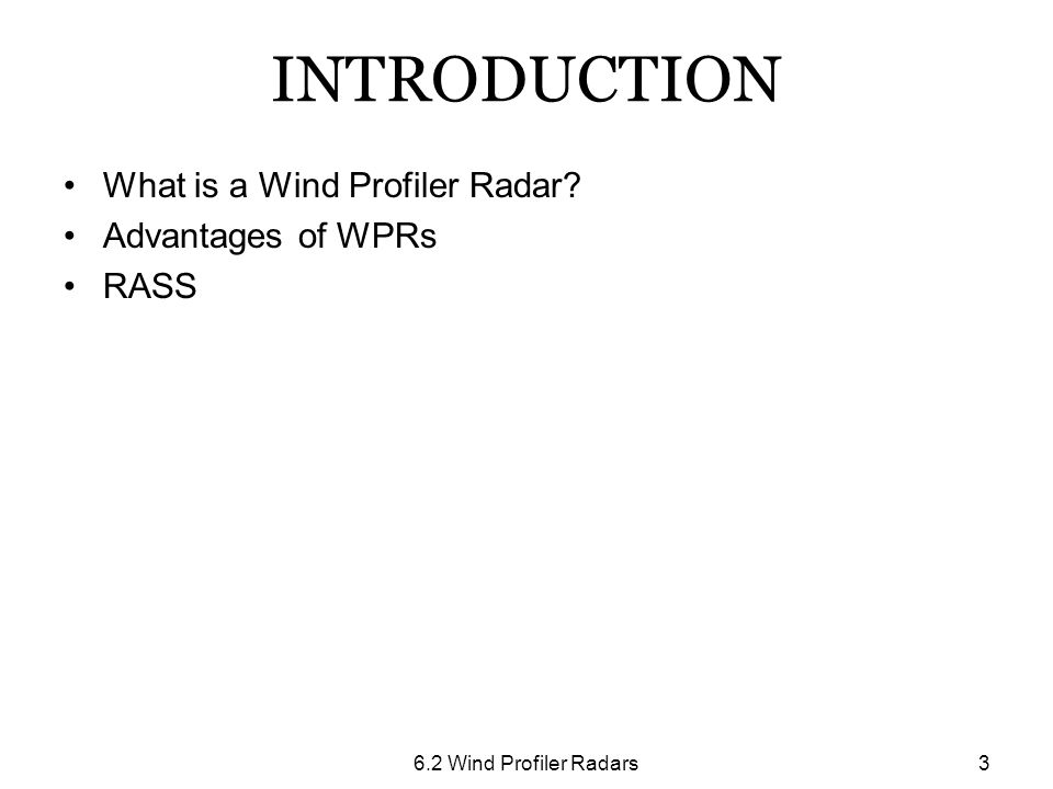 INTRODUCTION What is a Wind Profiler Radar Advantages of WPRs RASS