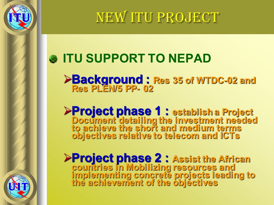 NEW ITU Project ITU SUPPORT TO NEPAD