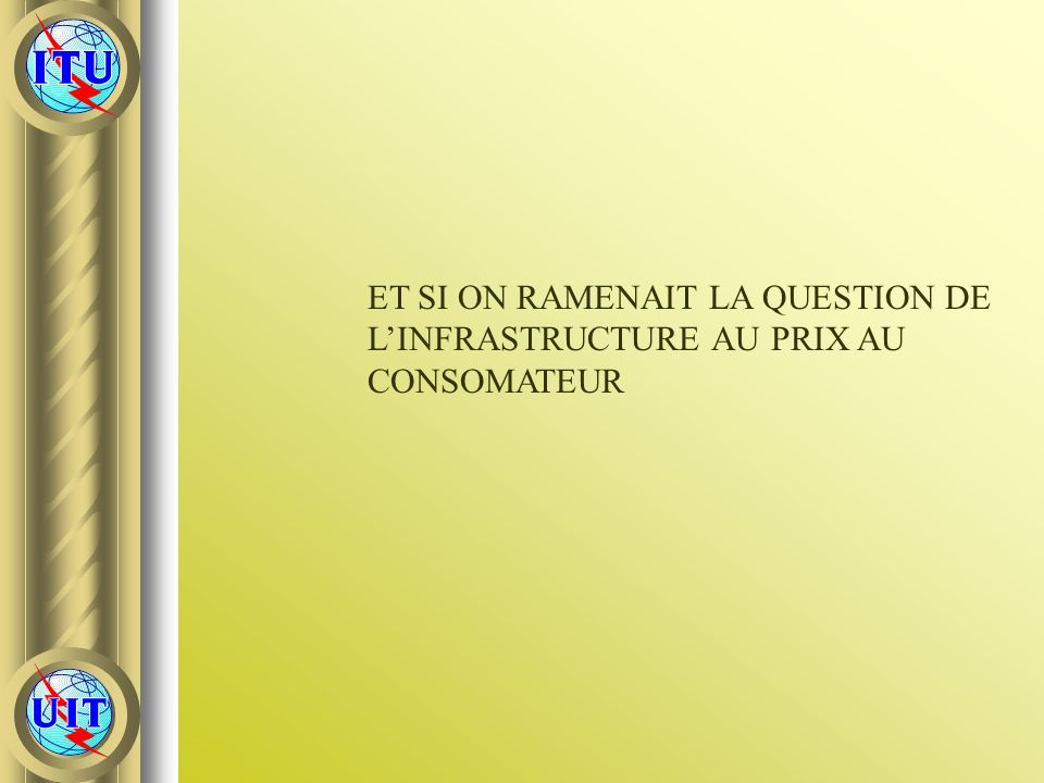 ET SI ON RAMENAIT LA QUESTION DE L'INFRASTRUCTURE AU PRIX AU CONSOMATEUR