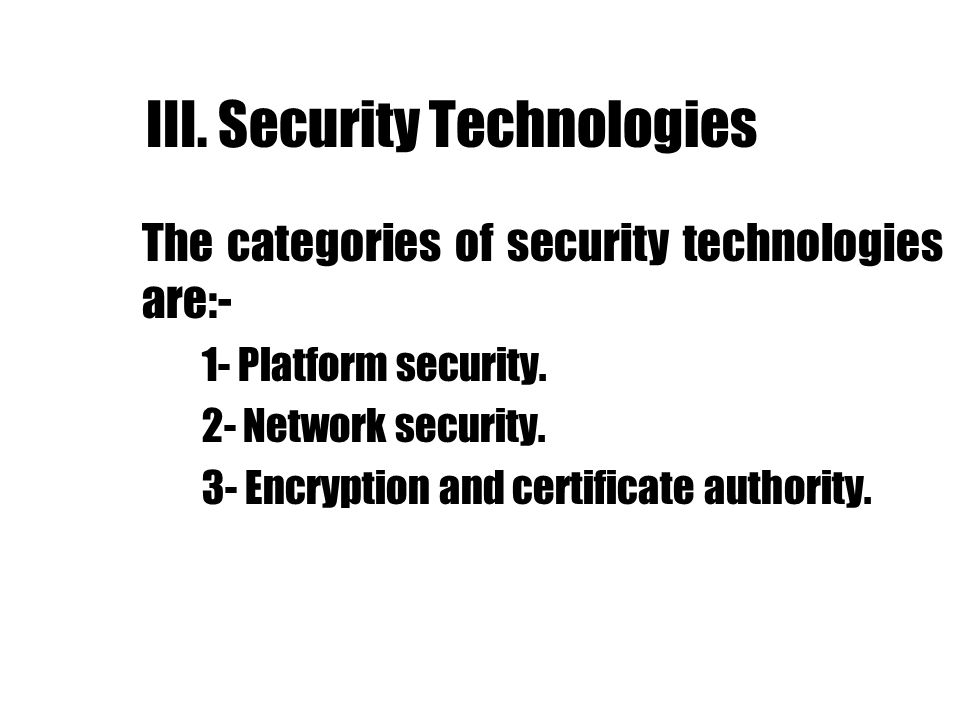 III. Security Technologies