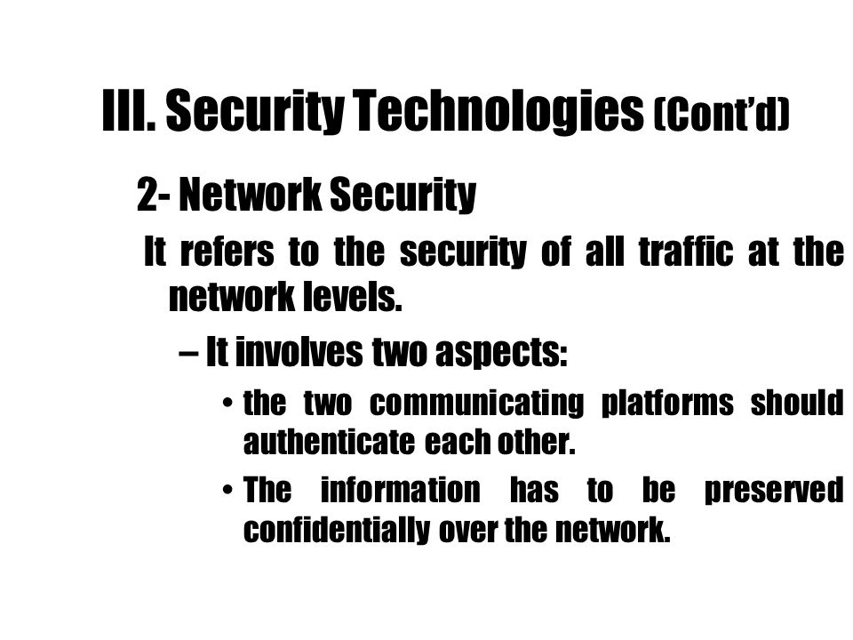 III. Security Technologies (Cont'd)