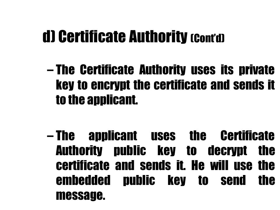 d) Certificate Authority (Cont'd)
