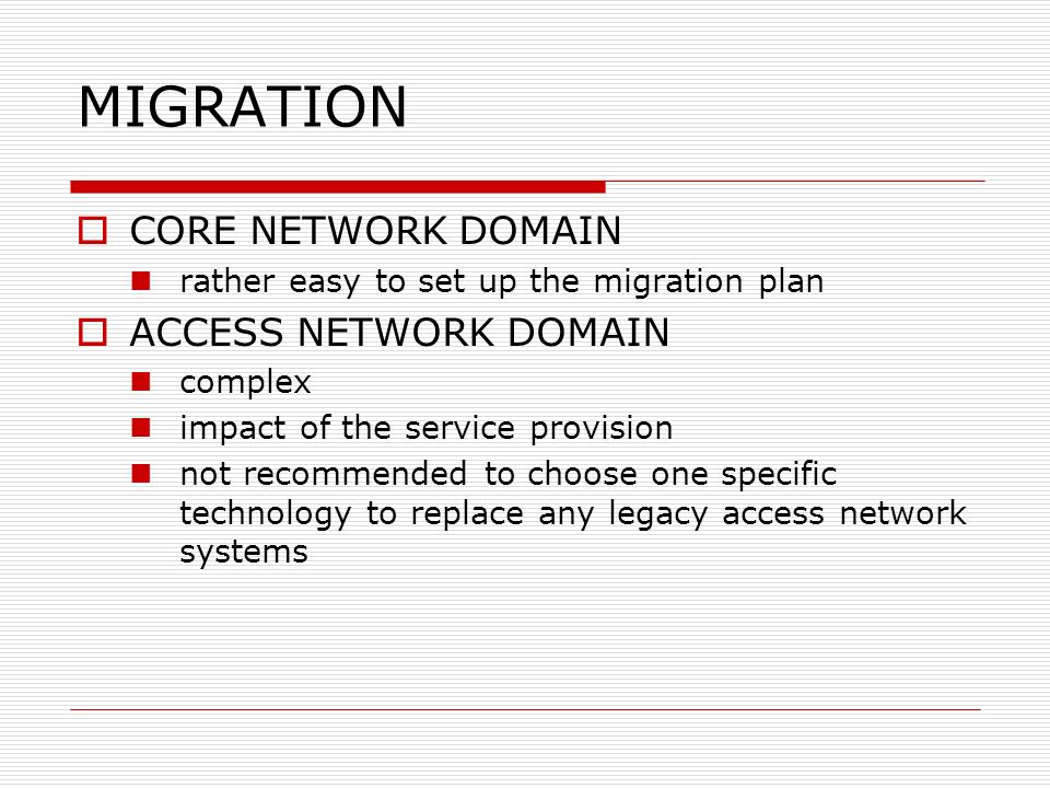 MIGRATION CORE NETWORK DOMAIN ACCESS NETWORK DOMAIN