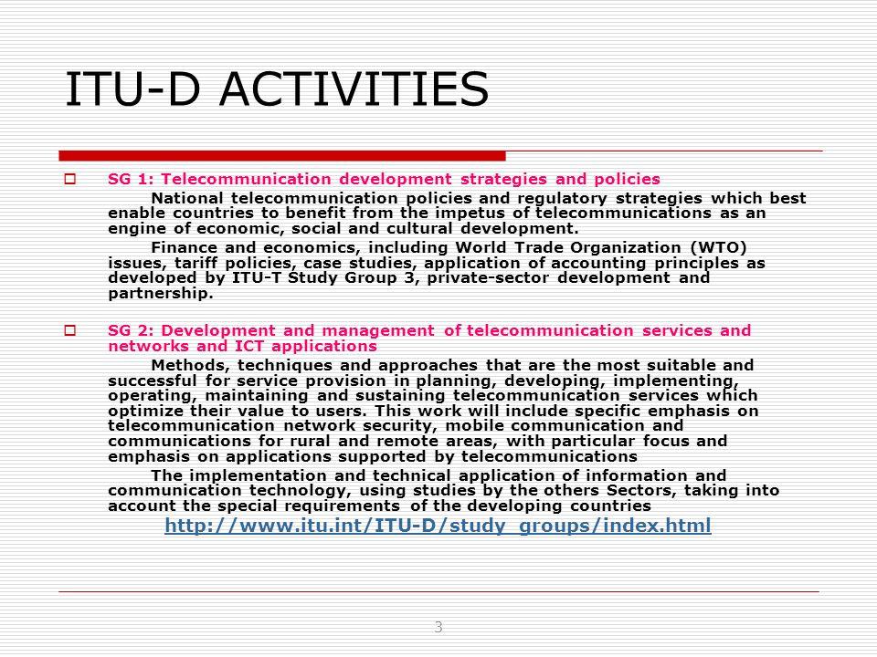 ITU-D ACTIVITIES http://www.itu.int/ITU-D/study_groups/index.html