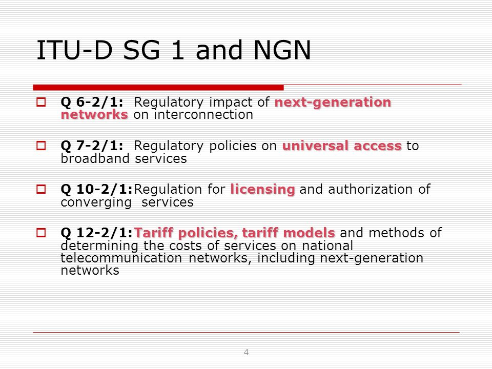 ITU-D SG 1 and NGN Q 6-2/1: Regulatory impact of next-generation networks on interconnection.