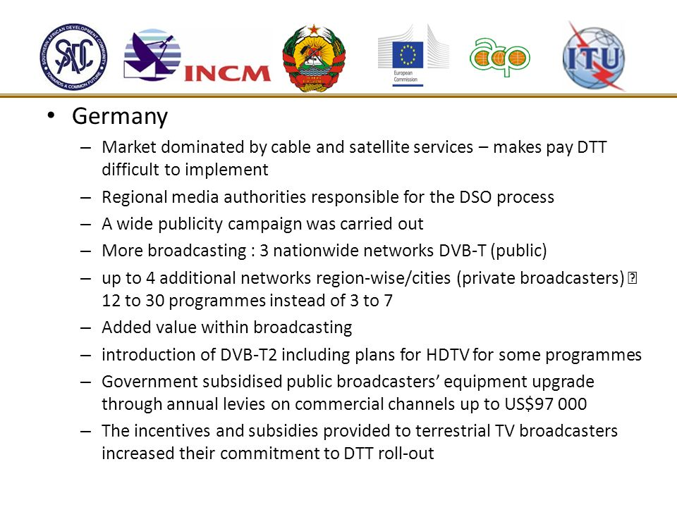 GermanyMarket dominated by cable and satellite services – makes pay DTT difficult to implement.