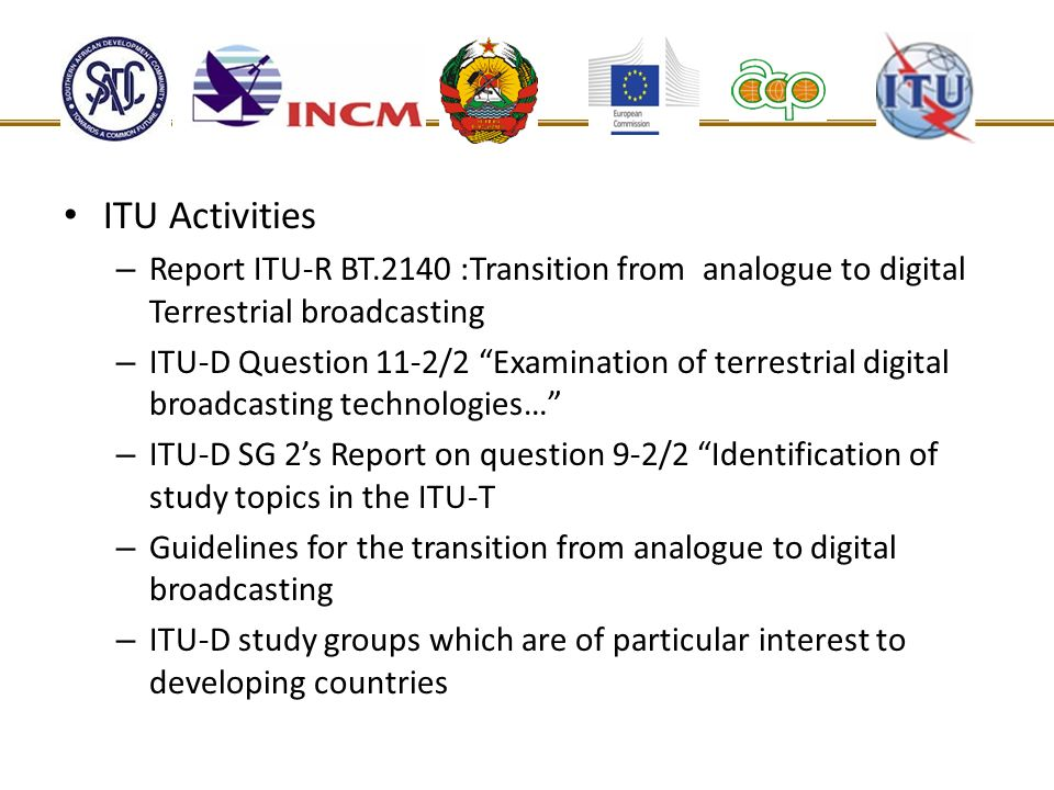 ITU ActivitiesReport ITU-R BT.2140 :Transition from analogue to digital Terrestrial broadcasting.