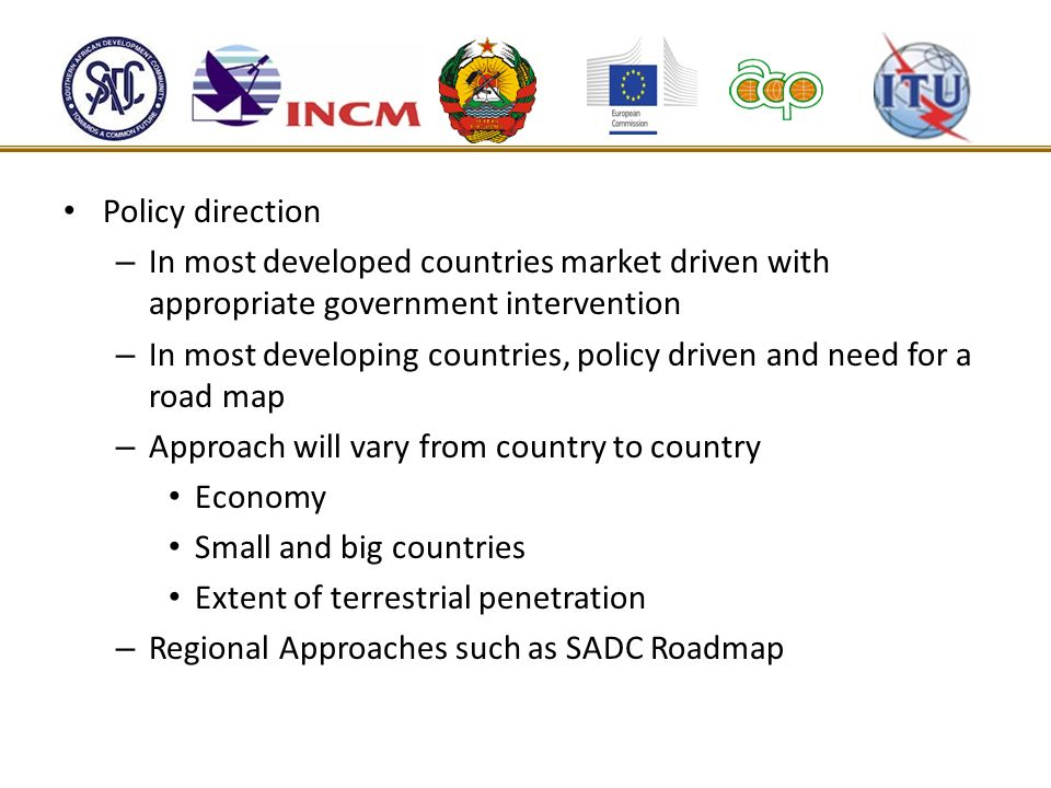 Policy directionIn most developed countries market driven with appropriate government intervention.