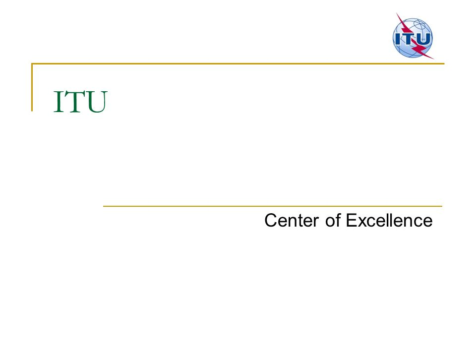 ITU Center of Excellence