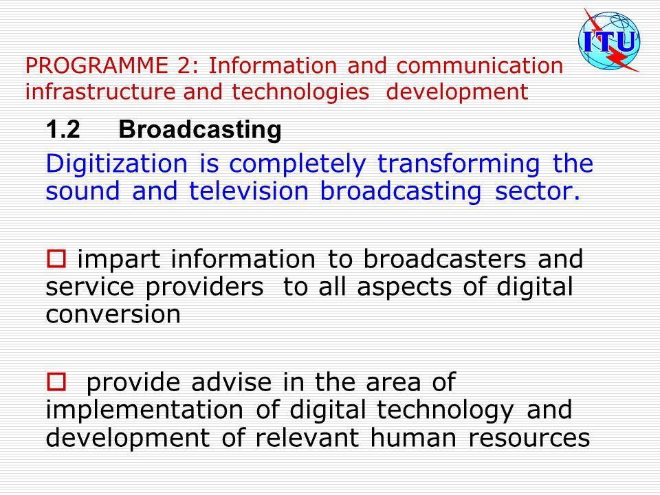 PROGRAMME 2: Information and communication infrastructure and technologies development